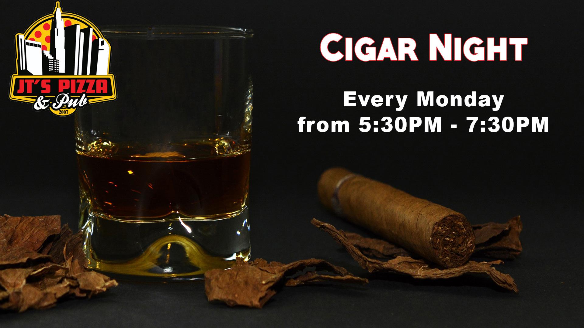 Columbus Cigar Night every Monday at JTs Pizza Columbus!
