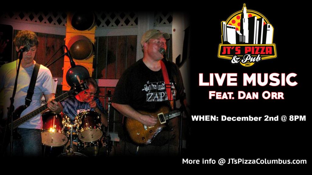Dan Orr LIVE @ JT's Pizza & Pub | Columbus | Ohio | United States