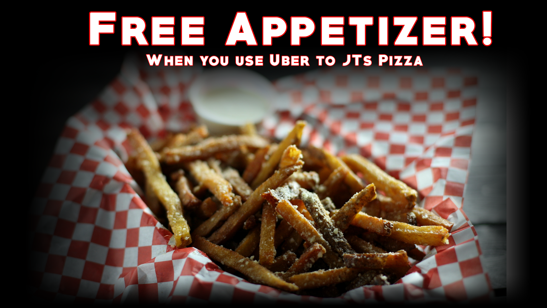 Free Appetizer when you use Uber to JT'z Pizza & Pub